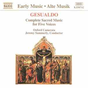 Gesualdo - Oxford Camerata, Jeremy Summerly - Complete Sacred Music For Five Voices Album