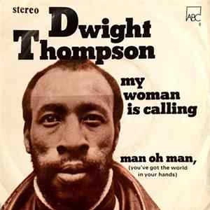 Dwight Thompson - My Woman Is Calling / Man Oh Man, (You've Got The World In Your Hands) Album