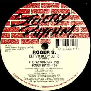 Roger S. - Let Yo Body Jerk / Get Hi Album