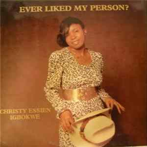 Christy Essien Igbokwe - Ever Liked My Person? Album