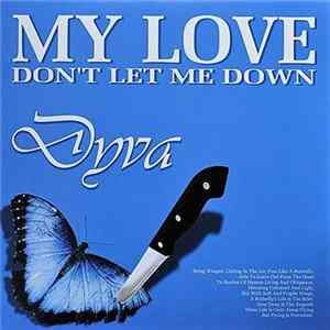 Dyva - My Love (Don't Let Me Down) / If You're Feeling Blue Album