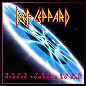 Def Leppard - Have You Ever Needed Someone So Bad (Radio Edit) Album