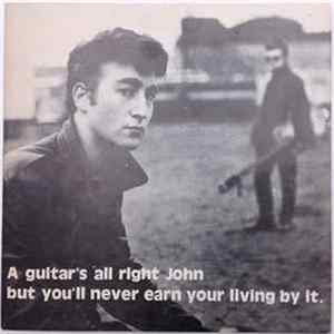 John Lennon - A Guitar's All Right John But You'll Never Earn Your Living By It. Album
