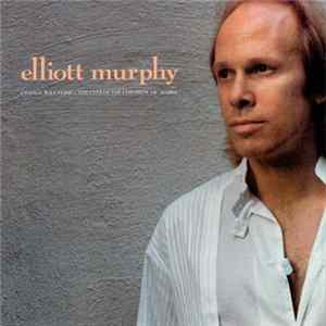 Elliott Murphy - Change Will Come / The Eyes Of The Children Of Maria Album